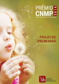 Prêmio CNMP 2016: Projetos Premiados