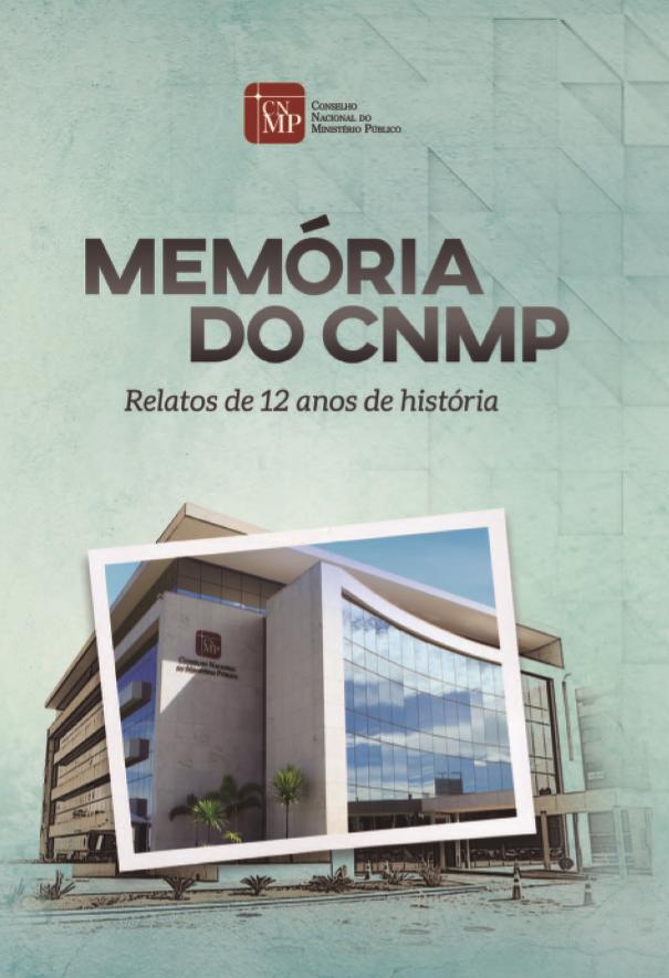 Memória do CNMP - Relatos de 12 anos de história