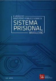 A Visão do Ministério Público sobre o Sistema Prisional Brasileiro