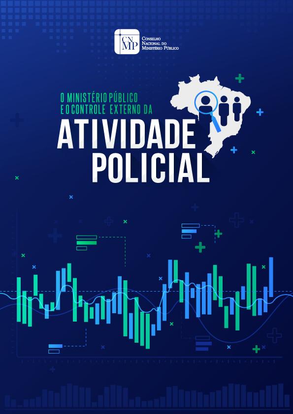 O Ministério Público e o Controle Externo da Atividade Policial