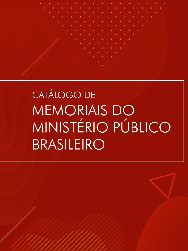 Catálogo de Memoriais do Ministério Público Brasileiro