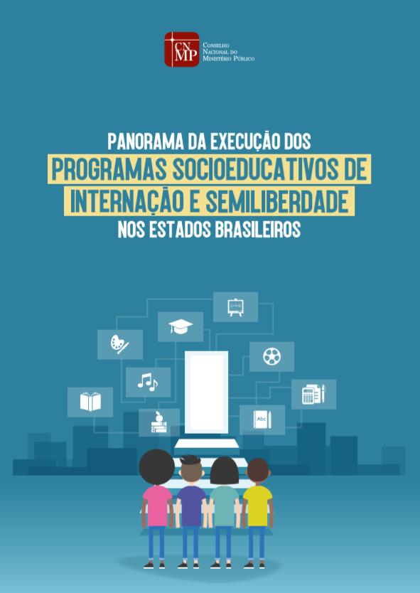 Panorama de Execução dos Programas Socioeducativos de Internação e Semiliberdade