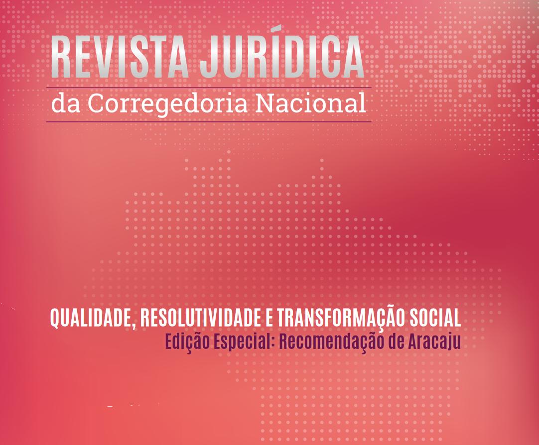 Revista Jurídica da Corregedoria Nacional - Edição Especial: Recomendação de Aracaju