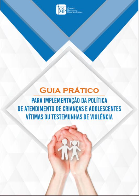 Guia prático para implementação da política de atendimento de crianças e adolescentes  vítimas ou testemunhas de violência