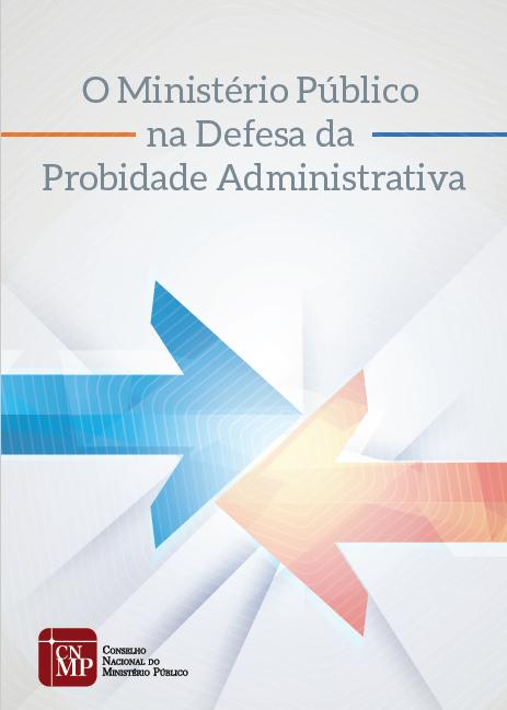 O Ministério Público na Defesa da Probidade Administrativa
