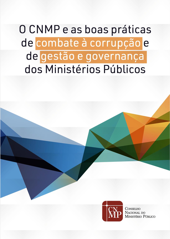 O CNMP e as boas práticas de combate à corrupção e de gestão e governança dos Ministérios Públicos