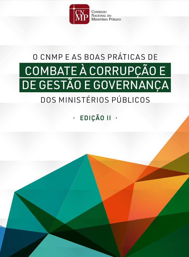 O CNMP e as boas práticas de combate à corrupção e de gestão e governança dos Ministérios Públicos - Edição II