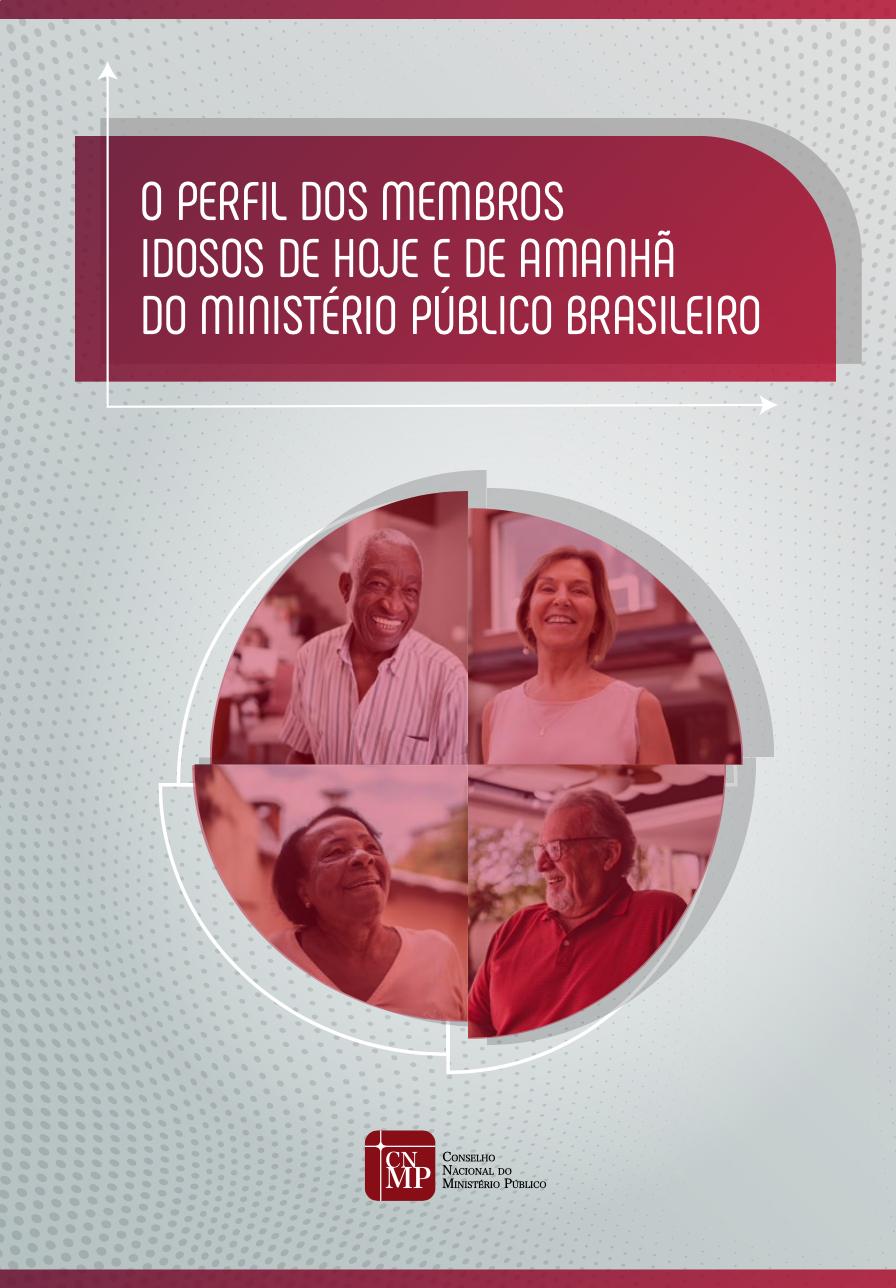 O Perfil dos Membros Idosos de Hoje e de Amanhã do Ministério Público Brasileiro