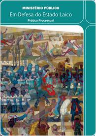 Ministério Público: Em Defesa do Estado Laico - Volume 2