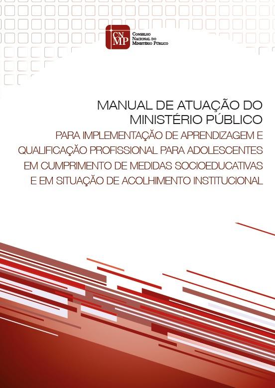 Manual de Atuação do Ministério Público para implementação de aprendizagem e qualificação profissional