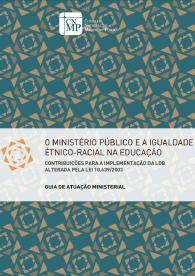 Guia de Atuação Ministerial - O Ministério Público e a igualdade étnico-racial na educação