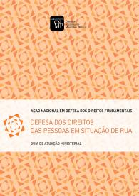 Guia de Atuação Ministerial - Defesa dos direitos das pessoas em situação de rua